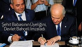 Şehit Babasının Üyeliğini, Devlet Bahçeli İmzaladı