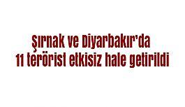 TSK: Şırnak ve Diyarbakır'da 11 terörist etkisiz hale getirildi