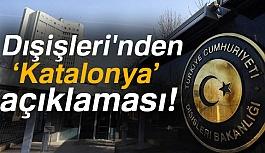 Türkiye'den Katalonya Açıklaması!