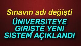 Üniversiteye Girişte Yeni Sistemin Adı Açıklandı