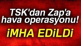 Zap'a Hava Operasyonu!