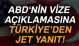 ABD'nin Vize Açıklamasına Türkiye'den Jet Yanıt!