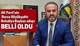 AK Parti'nin Bursa Büyükşehir Belediye Başkan adayı