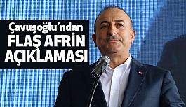Dışişleri Bakanı Çavuşoğlu'ndan  Afrin operasyonu..