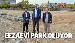 Cezaevi Park Oluyor