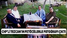 CHP'li Tezcan'ın firari FETÖ'cüyle fotoğrafı çıktı
