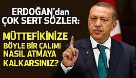 Cumhurbaşkanı Erdoğan; Bu nasıl ittifak ?