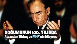 Doğumunun 100. Yılında Alparslan Türkeş ve MHP'nin Misyonu