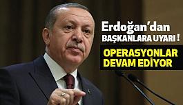 Erdoğan, Başkanları Uyardı, Ak Parti'de Operasyonlar Bitti Sanmayın