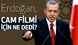 Erdoğan'dan, Cam Flmi Yasağı Hakkında Flaş Açıklama