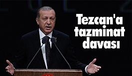 Erdoğan'dan Bülent Tezcan'a Tazminat Davası