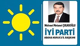İYİ Parti Adana İl Başkanı M. Metanet Çulhaoğlu Oldu