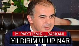 İYİ Parti İzmir İl Başkanı Yıldırım Ulupınar Oldu