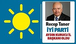 İYİ Parti Aydın Kurucu İl Başkanı Recep Taner oldu