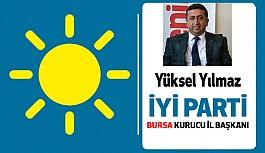 İYİ Parti Bursa Kurucu İl Başkanı Yüksel Yılmaz Oldu