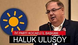 İYİ Parti Kocaeli İl Başkanı Halik Ulusoy Oldu