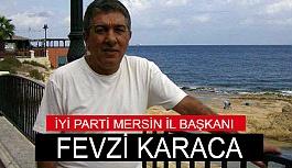 İYİ Parti Mersin İl Başkanı Fevzi Karaca Oldu