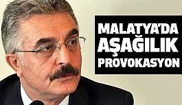 Malatya'daki Aşağılık Provokasyon!