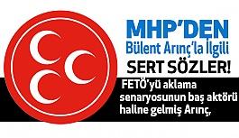 MHP'den Bülent Arınç İle İlgili Çok Sert Sözler