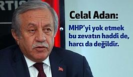 """MHP'li Adan """"MHP, Türk Milletinin Yıkılmaz Çınarıdır"""""""