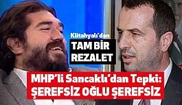"""MHP'li Sancaklı'dan Kütahyalı'ya; """"Şerefsiz Oğlu Şerefsiz"""""""
