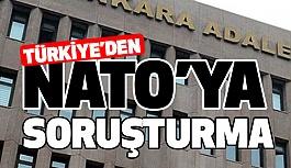 NATO'ya Soruşturma Başlattık
