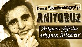 Osman Yüksel Serdengeçti'yi 34. Yıl Dönümü (Anıyoruz)