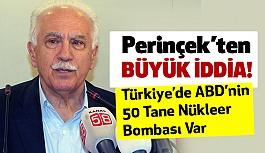 Perinçek'ten Büyük İddia:  Türkiye'de ABD'nin Nükleer Bombası Var