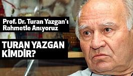 Prof. Dr. Turan Yazgan'ı Rahmetle Anıyoruz (Turan Yazgan Kimdir)