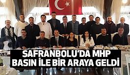 Safranbolu'da MHP basınla bir araya geldi