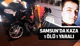 Samsun'da Kaza 1 ölü, 1 yaralı