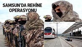 Samsun'da Silahlı teröristler, tramvaydaki yolcuları rehin aldı