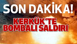 Son Dakika: Kerkük'te Bombalı Saldırı