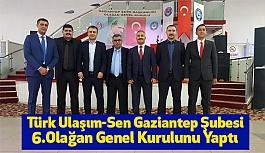 Türk Ulaşım-Sen Gaziantep Şubesi6. Olağan Genel Kurulunu Yaptı
