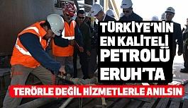 Türkiye'nin En Kaliteli Petrolü Eruh'ta