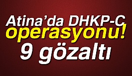 Yunanistan'ın Başkenti Atina'da DHKP-C Operasyonu