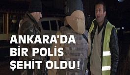 Ankara'da Bir Polis Şehit Oldu
