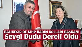 Balıkesir'de MHP Kadın Kolları Başkanlığı'na Sevgi Dudu Dereli atandı