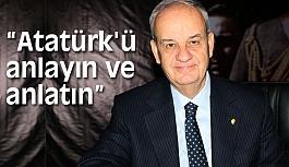 """Başbuğ: """"Atatürk'ü Anlayın ve Anlatın"""""""