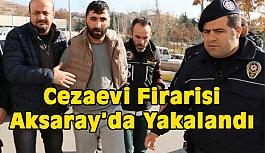 Cezaevi Firarisi Operasyonla Aksaray'da Yakalandı