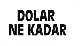Dolar Ne Kadar? Dolar Düştü mü?