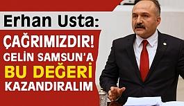 Erhan Usta'dan Çağrı; Yerli Otomobil Samsun'da Üretilsin!