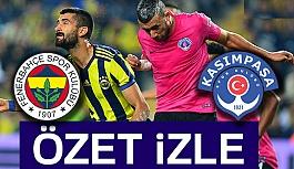 Fenerbahçe 4-2 Kasımpaşa (Geniş Özet)
