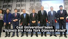 """Gazi Üniversitesi'nden """"Üçüncü Bin Yılda Türk Dünyası Paneli"""""""