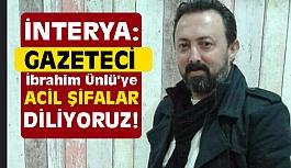 İNTERYA'dan Gazeteci İbrahim Ünlü mesajı