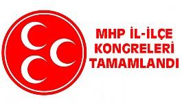 MHP'de İl ve İlçe Kongreleri Tamamlandı