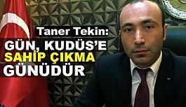 """MHP Samsun İl Başkanı Taner Tekin'den """"Kudüs"""" Açıklaması"""
