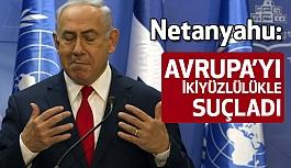 Netanyahu, Avrupa'yı İki yüzlülük İle Suçladı