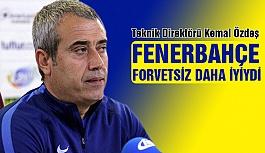 """Özdeş: """"Fenerbahçe, forvetsiz daha iyiydi"""""""