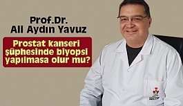 Prostat kanseri şüphesinde biyopsi yapılmasa olur mu?